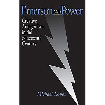 Emerson and Power: Creative Antagonism in the Nineteenth Century