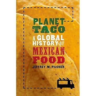 Planet Taco by Jeffrey M Pilcher