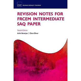 Revision Notes for the FRCEM Intermediate SAQ Paper by Ashis Banerjee