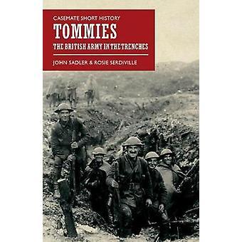 Tommies The British Army in the Trenches de John Sadler et Rosie Serdiville