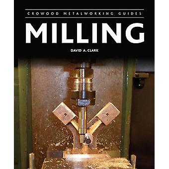 Milling by David A. Clark