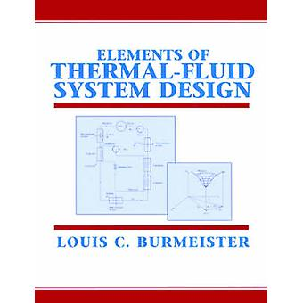 Elements of ThermalFluid System Design by Burmeister & Louis C.