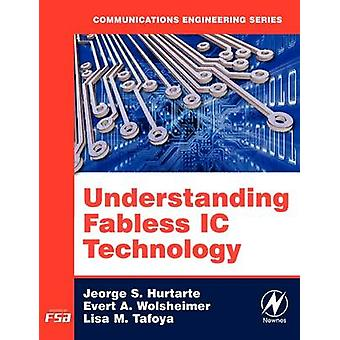 Understanding Fabless IC Technology by Hurtarte & Jeorge S.