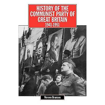 History of the Communist Party of Great Britain Vol 4 194151 by Branson & Noreen