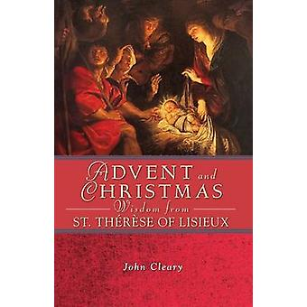 Advent Christmas Wisdom St Therese of Li by Cleary & John