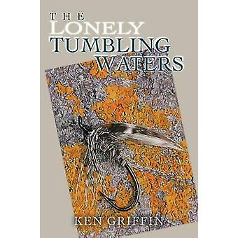 The Lonely Tumbling Waters by Griffin & Ken