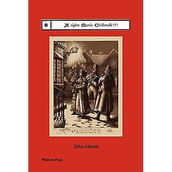 A Righte Merrie Christmasse by Ashton & John