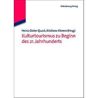 Kulturtourismus zu Beginn des 21. Jahrhunderts by Quack & HeinzDieter