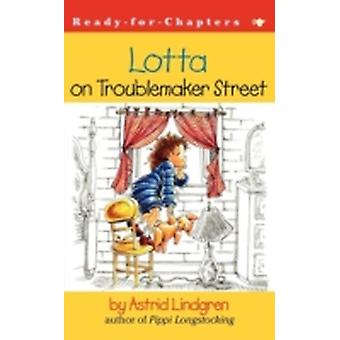 Lotta on Troublemaker Street by Lindgren & Astrid