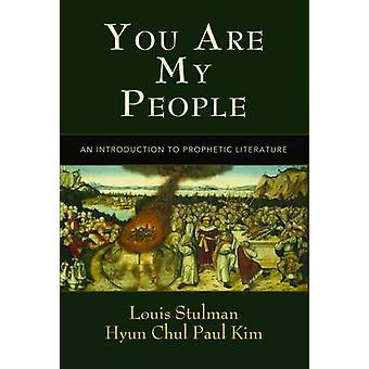 You Are My People An Introduction to Prophetic Literature by Stulman & Louis