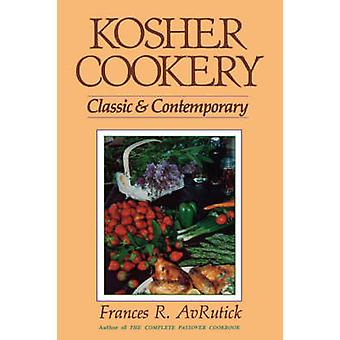 Kosher Cookery Classic and Contemporary by AvRutick & Frances R.