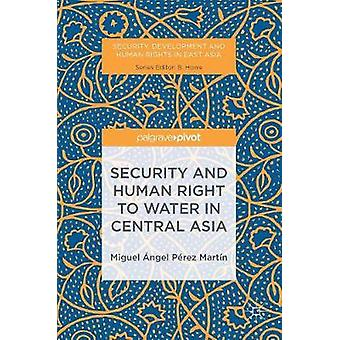 Security and Human Right to Water in Central Asia by Prez Martn & Miguel ngel