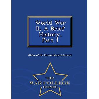 World War II A Brief History Part 1  War College Series by Office of the Provost Marshal General