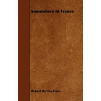 Somewhere In France by Davis & Richard Harding