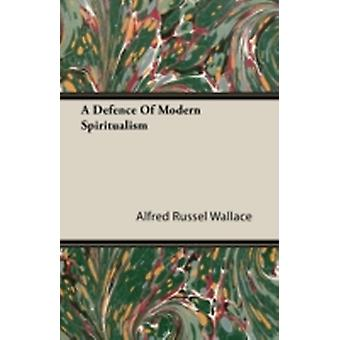 A Defence of Modern Spiritualism by Wallace & Alfred Russell
