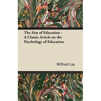 The Aim of Education  A Classic Article on the Psychology of Education by Lay & Wilfred
