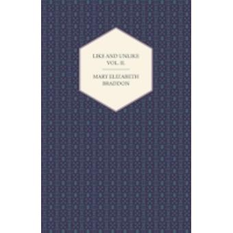 Like and Unlike Vol. II. by Braddon & Mary Elizabeth