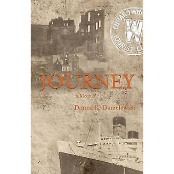 Journey A Memoir by Danielewski & Donna K.