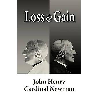 Loss and Gain The Story of a Convert by Newman & John Henry