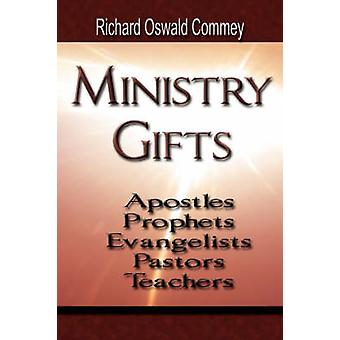 Ministry Gifts Apostles Prophets Evangelists Pastors and Teachers by Commey & Richard Oswald