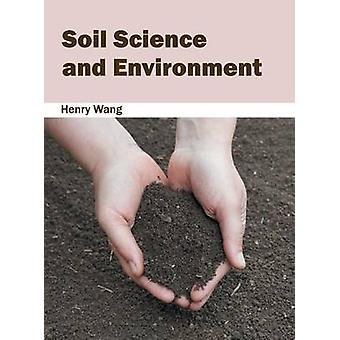 Soil Science and Environment by Wang & Henry