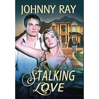 Stalking Love by Ray & Johnny