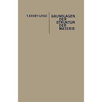 Grundlagen Der Struktur Der Materie by ErdeyGruz & Tibor