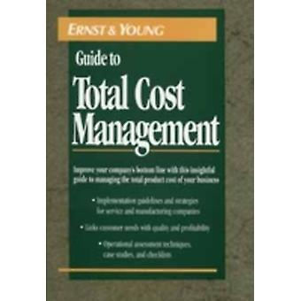 The Ernst  Young Guide to Total Cost Management by Ernst & Young LLP