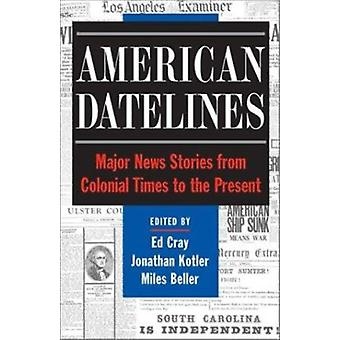 American Datelines - Major News Stories from Colonial Times to the Pre