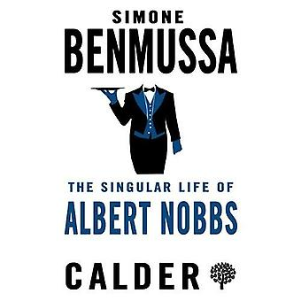 The Singular Life of Albert Nobbs by Simone Benmussa - 9780714549699