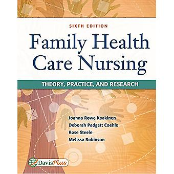 Family Health Care Nursing  - Theory - Practice - & Research 6e by