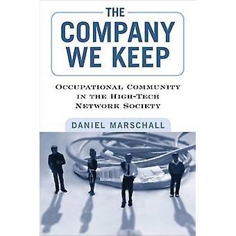 The Company We Keep - Occupational Community in the High-Tech Network