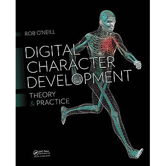 Digital Character Development - Theory and Practice (2nd Revised editi