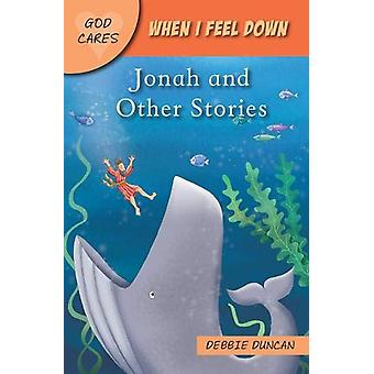 When I feel down - Jonah and Other Stories by Deborah Duncan - 9781781