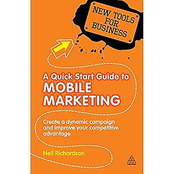 A Quick Start Guide to Mobile Marketing (New Tools for Business)