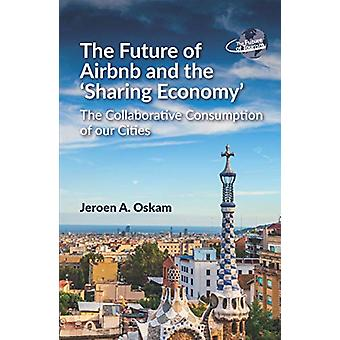 The Future of Airbnb and the 'Sharing Economy' - The Collaborative Con