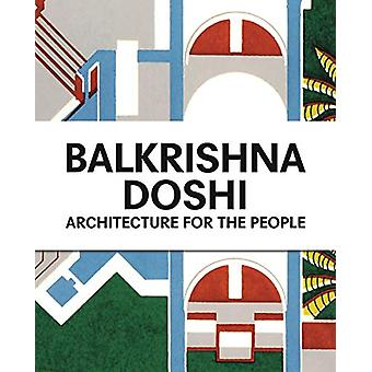 Balkrishna Doshi - Architecture for the People by Mateo Kries - 978394