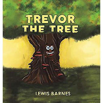 Trevor the Tree by Lewis Barnes - 9781788483216 Book