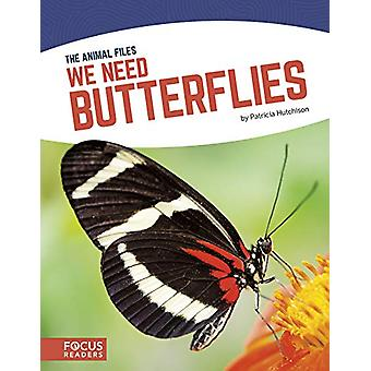 Animal Files - We Need Butterflies by Patricia Hutchison - 97816418536