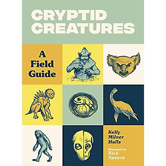 Cryptid Creatures - A Field Guide par Kelly Milner Halls - 978163217210