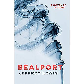 Bealport - A Novel of a Town by Jeffrey Lewis - 9781912208791 Book