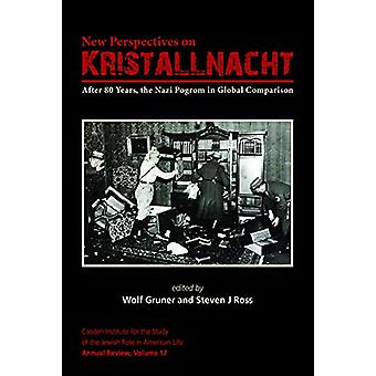 New Perspectives on Kristallnacht - After 80 Years - the Nazi Pogrom i