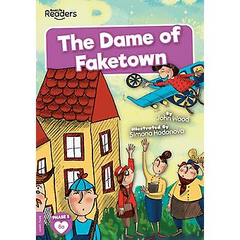 The Dame of Faketown by John Wood & Illustrated by Simona Hodonova