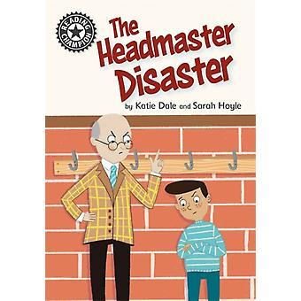 Reading Champion The Headmaster Disaster-tekijä Dale & Katie