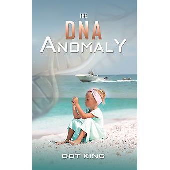 The DNA Anomaly by King & Dot