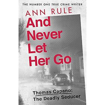 And Never Let Her Go by Rule & Ann