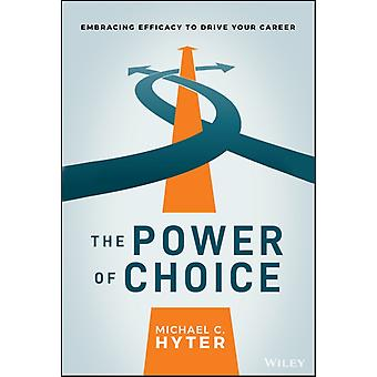 The Power of Choice by Michael C. Hyter