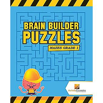 Brain Builder Puzzles - Mazes Grade 1 by Activity Crusades - 978022821