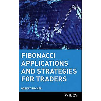 فيبوناتشي التطبيقات والاستراتيجيات للتجار من قبل روبرت فيشر --