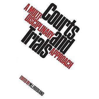 Tuomioistuimet ja oikeudenkäynnit - Martin L. Friedlandin monialainen lähestymistapa